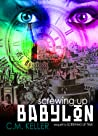 Screwing Up Babylon by C.M. Keller