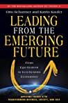 Leading from the Emerging Future by C. Otto Scharmer