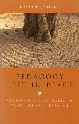 Pedagogy Left in Peace: Cultivating Free Spaces in Teaching and Learning