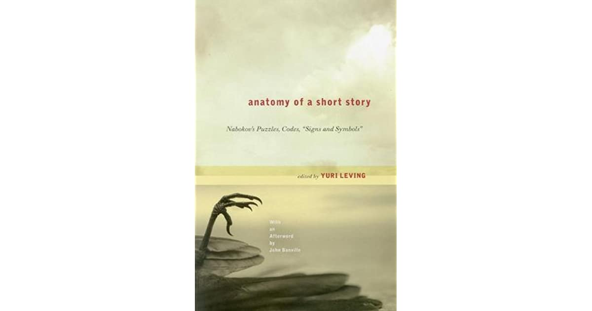 Anatomy Of A Short Story Nabokovs Puzzles Codes Signs And