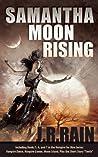Samantha Moon Rising (Vampire for Hire, #5-7, Teeth 1.5)