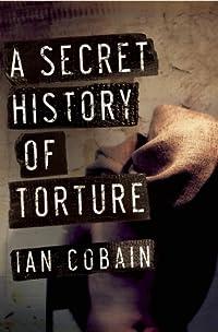 A Secret History of Torture