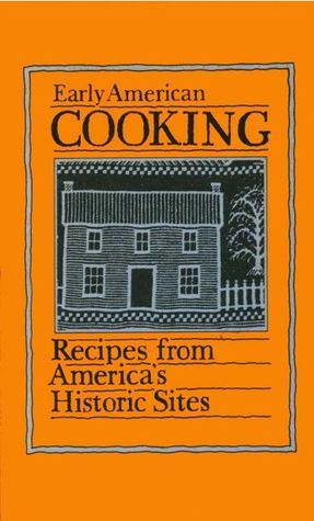 Early American Cooking: Recipes From Americas Historic Sites  by  Evelyn Beilenson