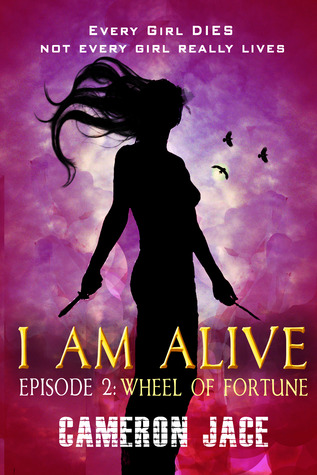 Wheel of Fortune ( I Am Alive book 1 Episode #2 )
