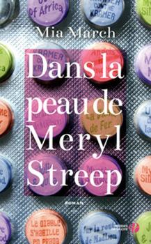 Dans la Peau de Meryl Streep by Mia March