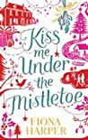 Kiss Me Under the Mistletoe