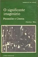 O Significante Imaginário: Psicanálise e Cinema