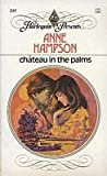 Chateau In The Palms by Anne Hampson