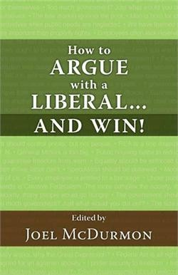 How to Argue with a Liberal... and Win!