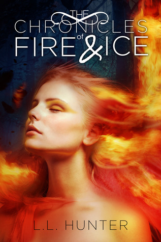 The Chronicles of Fire and Ice by L.L. Hunter