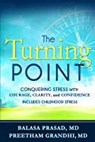 The Turning Point: Conquering Stress with Courage, Clairty and Confidence