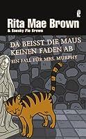 Da beißt die Maus keinen Faden ab: Ein Fall für Mrs. Murphy (Mrs. Murphy, #13)