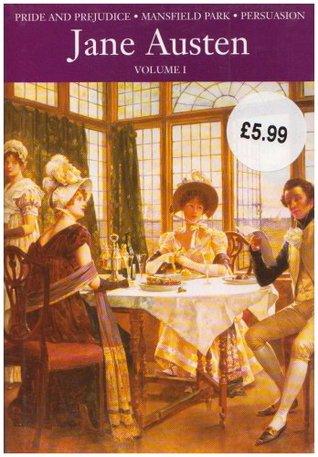 Classics: Pride And Prejudice/Mansfield Park/Persuasion Vol. 1