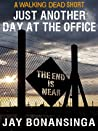 Just Another Day at the Office (The Walking Dead: Novels, #1.5)