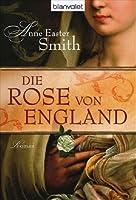 Die Rose von England : Roman