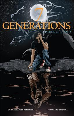 7 Generations: A Plains Cree Saga (7 Generations #1-4)