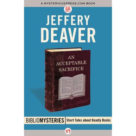 An acceptable sacrifice by jeffery deaver fandeluxe PDF
