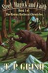 Steel, Magick and  Faith (The Remus Rothwyn Chronicles, #1)