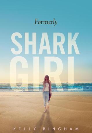 Formerly Shark Girl (Shark Girl, #2)
