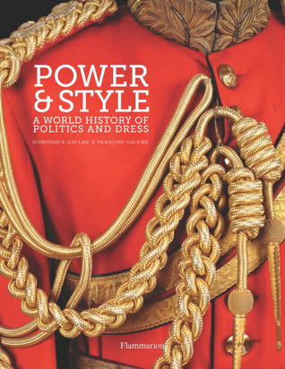 Power and Style: A World History of Politics and Dress