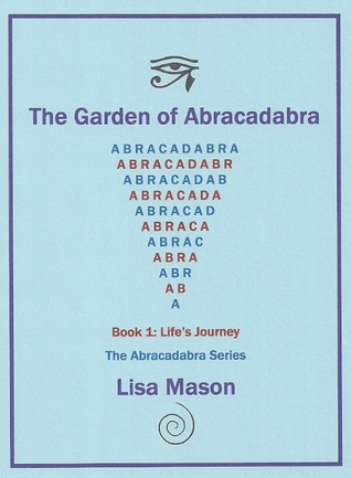 The Garden of Abracadabra, Book 3: The Right Road (The Garden of Abracadabra Trilogy)
