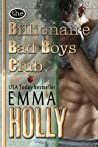 The Billionaire Bad Boys Club (The Billionaires, #1)