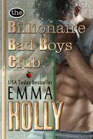 The Billionaire Bad Boys Club (The Billionaires, #1)