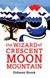 The Wizard of Crescent Moon Mountain: Elven Resurrection