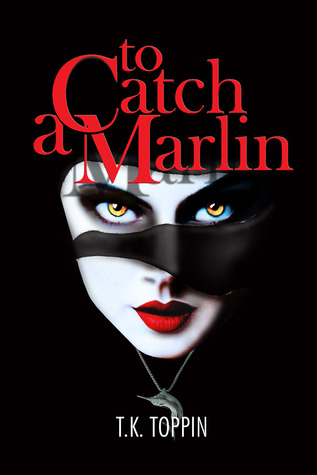 To Catch A Marlin by T.K. Toppin
