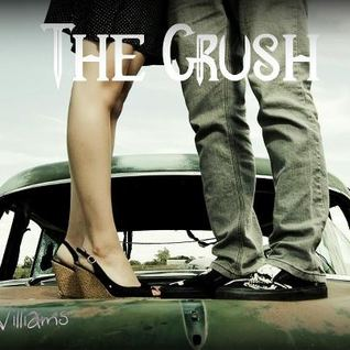 The Crush by C.A. Williams