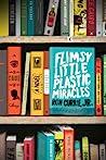 Flimsy Little Plastic Miracles