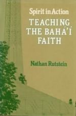 Teaching the Baha'i Faith: Spirit in Action