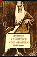 Lawrence Von Arabien: Die Biographie