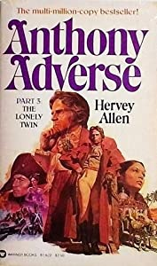 Anthony Adverse, Part 3: The Lonely Twin (Anthony Adverse, #3)