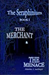 Read  [PDF] The Merchant And The Menace The Seraphinium 1 Get Now