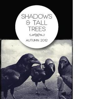Shadows & Tall Trees, Issue 4 (Shadows & Tall Trees, #4)