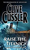 Raise The Titanic (Dirk Pitt, #4)
