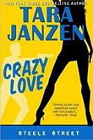 Crazy Love (Steele Street, #5)