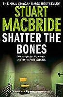 Shatter the Bones (Logan McRae #7)