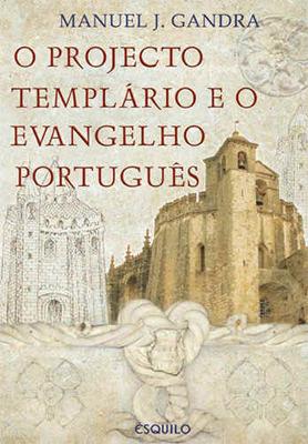 O projecto templário e o evangelho português