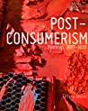 Post-Consumerism: Paintings, 2007 - 2010