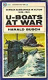 U-Boats at War: German Submarines in Action 1939-1945