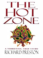 the hot zone the terrifying true story of the origins of the ebola virus by richard preston review The hot zone : the terrifying true story of the origins of the ebola virus [richard preston howard mcgillin] -- a highly infectious, deadly virus from the central african rain forest suddenly appears in the suburbs of washington, dc.