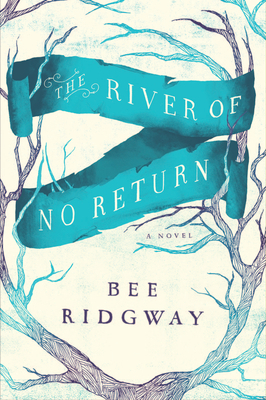 """The River of No Return"" by Bee Ridgway"