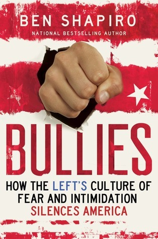 Bullies-How the Left's Culture of Fear and Intimidation Silences Americans