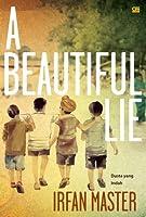 A Beautiful Lie - Dusta yang Indah