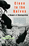 Close to the Knives: A Memoir of Disintegration ebook download free