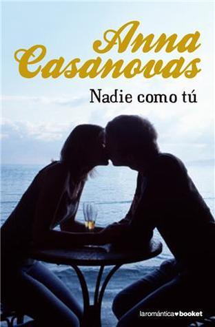 Nadie como tú by Anna Casanovas