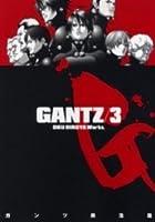 Gantz/3 ガンツ 03 [Gantsu] (Gantz, #3)