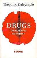 Drugs: De mythes en de leugens